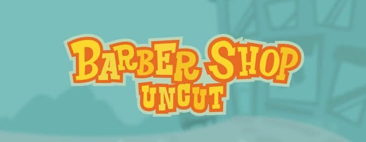 Barber Shop Uncut Featured